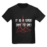 It is a good day to die (Dark T