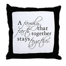 A FAMILY THAT FARTS TOGETHER Throw Pillow