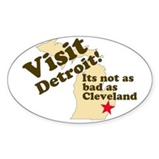 Visit Detroit, Its Not as Bad Oval Decal