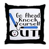 Knock Yourself Out Throw Pillow