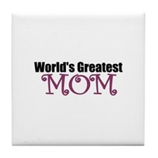 World's Greatest Mom Tile Coaster