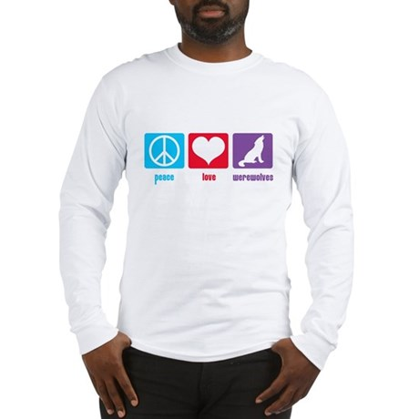 Peace Love Werewolves Long Sleeve T-Shirt