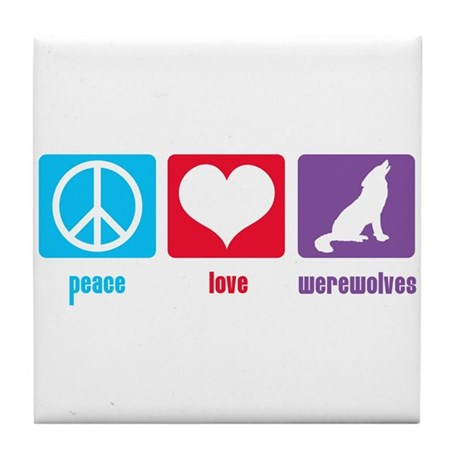 Peace Love Werewolves Tile Coaster