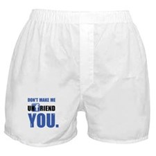 Unfriend Boxer Shorts