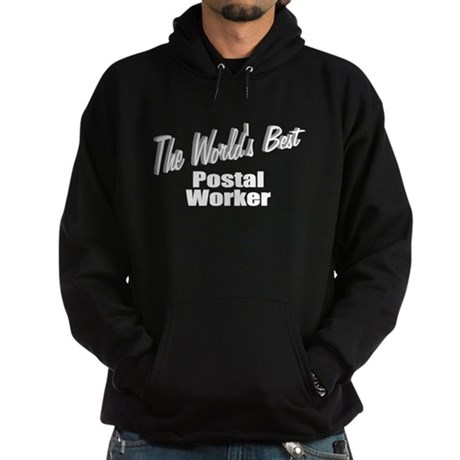 &quot;The World's Best Postal Worker&quot; Hoodie (dark)