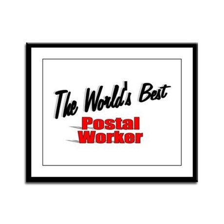 &quot;The World's Best Postal Worker&quot; Framed Panel Prin