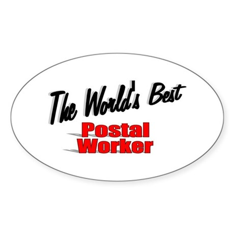 &quot;The World's Best Postal Worker&quot; Oval Sticker
