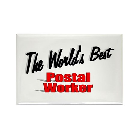 &quot;The World's Best Postal Worker&quot; Rectangle Magnet