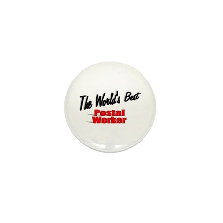 &quot;The World's Best Postal Worker&quot; Mini Button (100