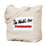 """The World's Best Postmaster"" Tote Bag"
