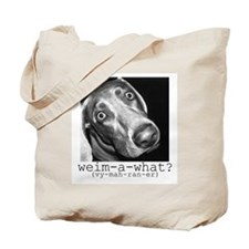 Weim-A-What Tote Bag