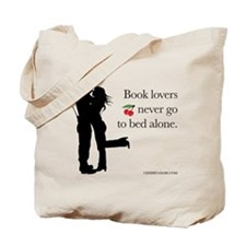 Never Go To Bed Alone... Tote Bag