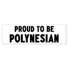 Proud to be Polynesian Bumper Bumper Sticker
