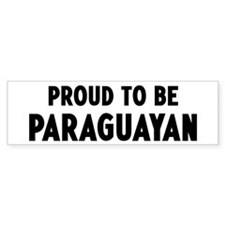 Proud to be Paraguayan Bumper Sticker (50 pk)