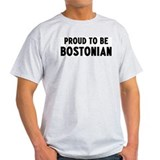 Proud to be Bostonian T-Shirt