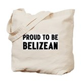 Proud to be Belizean Tote Bag