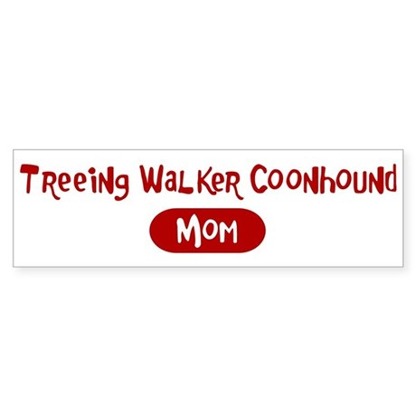 Treeing Walker Coonhound mom Bumper Sticker