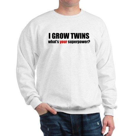 I grow twins Sweatshirt