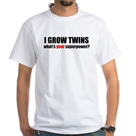 I grow twins White T-Shirt