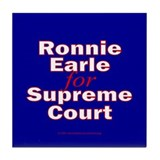 Earle for Supreme Court. Tile Coaster