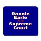 Earle for Supreme Court. Mousepad