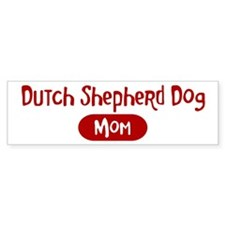 Dutch Shepherd Dog mom Bumper Sticker (10 pk)