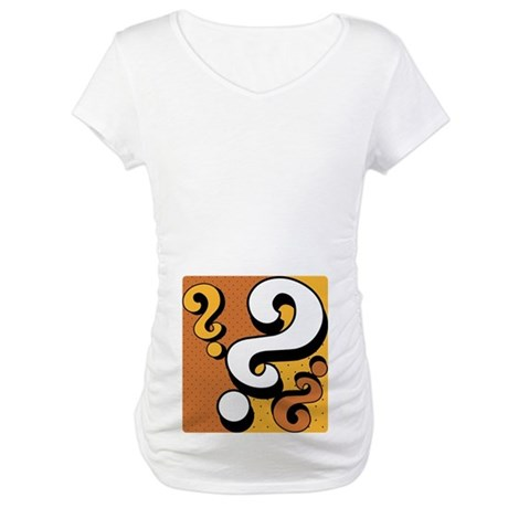 Question It's a ? Maternity T-Shirt