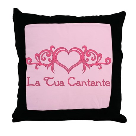 La Tua Cantante Throw Pillow