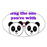 HUG THE ONE YOU'RE WITH Oval Sticker (10 pk)