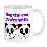 HUG THE ONE YOU'RE WITH Mug