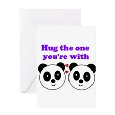 HUG THE ONE YOU'RE WITH Greeting Card