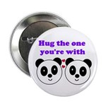 HUG THE ONE YOU'RE WITH 2.25