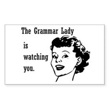 Grammar Lady is Watching You Sticker (Rectangle)