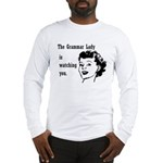 Grammar Lady is Watching You Long Sleeve T-Shirt