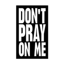 Don't Pray On Me Rectangle Sticker 50 pk)
