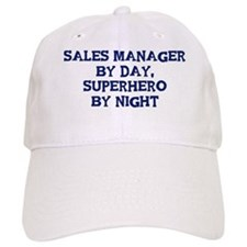 Sales Manager by day Baseball Cap