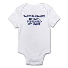 Sales Manager by day Infant Bodysuit
