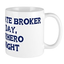 Real Estate Broker by day Mug
