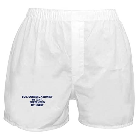 Soil Conservationist by day Boxer Shorts