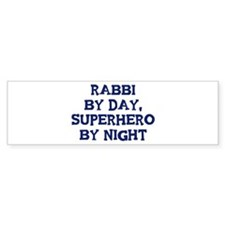 Rabbi by day Bumper Sticker (50 pk)
