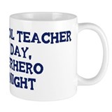 Preschool Teacher by day Small Mugs