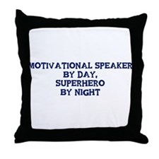 Motivational Speaker by day Throw Pillow
