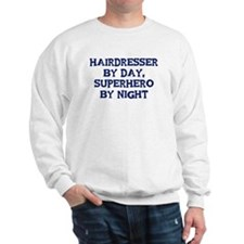 Hairdresser by day Sweatshirt