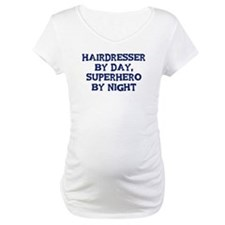 Hairdresser by day Shirt