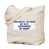 Financial Advisor by day Tote Bag