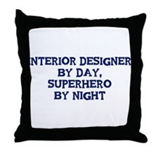 Interior Designer by day Throw Pillow