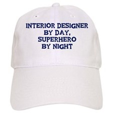 Interior Designer by day Baseball Cap