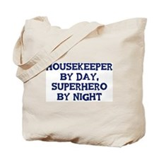 Housekeeper by day Tote Bag
