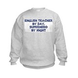 English Teacher by day Sweatshirt
