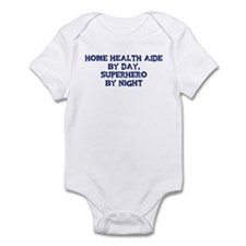 Home Health Aide by day Infant Bodysuit